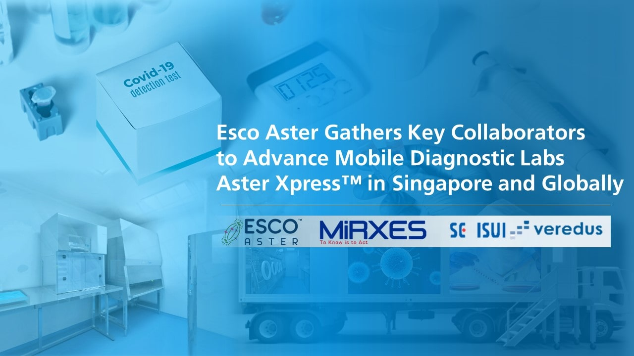 Esco Aster Gathers Key Collaborators to Advance Mobile Diagnostic Labs Aster Xpress™ in Singapore and Globally
